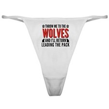 Throw Me To The Wolves Classic Thong
