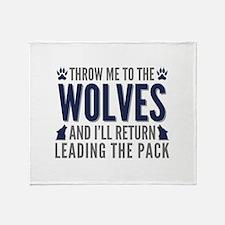 Throw Me To The Wolves Stadium Blanket