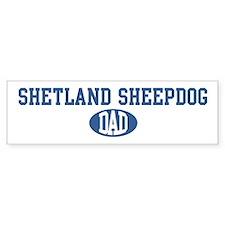 Shetland Sheepdog dad Bumper Bumper Sticker