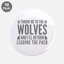 "Throw Me To The Wolves 3.5"" Button (10 pack)"