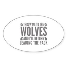 Throw Me To The Wolves Decal