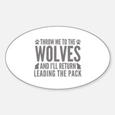 Throw Me To The Wolves Sticker (Oval)