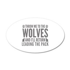 Throw Me To The Wolves 22x14 Oval Wall Peel