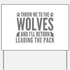 Throw Me To The Wolves Yard Sign