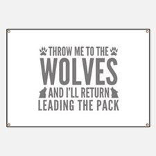 Throw Me To The Wolves Banner