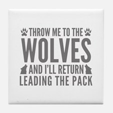 Throw Me To The Wolves Tile Coaster