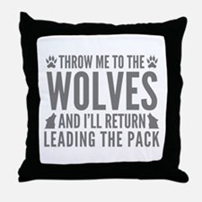 Throw Me To The Wolves Throw Pillow