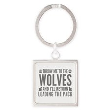 Throw Me To The Wolves Square Keychain