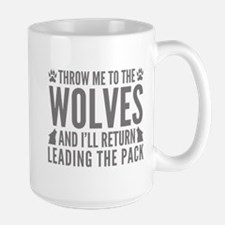Throw Me To The Wolves Coffee Mug