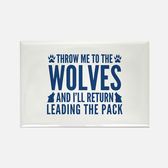 Throw Me To The Wolves Rectangle Magnet