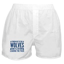 Throw Me To The Wolves Boxer Shorts