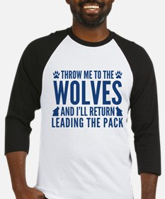 Throw Me To The Wolves Baseball Jersey