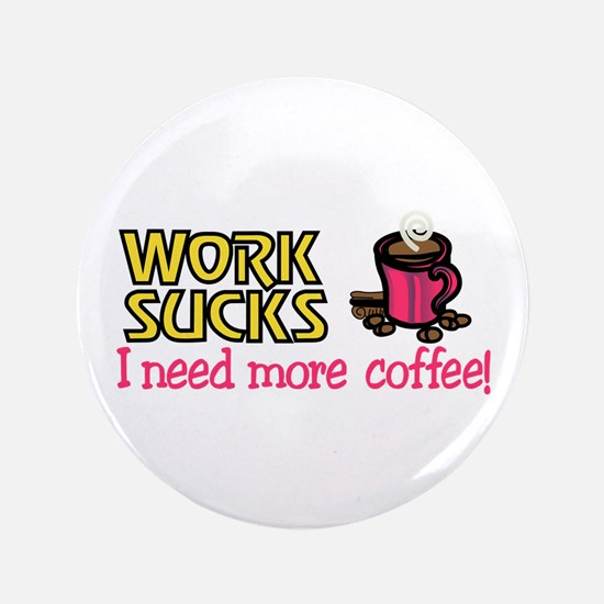 Need More Coffee Button