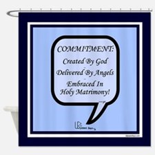 Commitment Embraced NvSk Shower Curtain