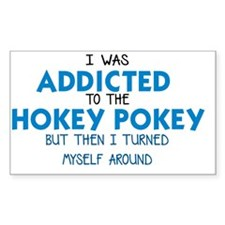 I WAS ADDICTED TO THE HOKEY PO Decal