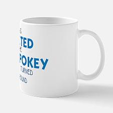 I WAS ADDICTED TO THE HOKEY POKEY Mug