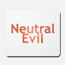 Neutral Evil Mousepad