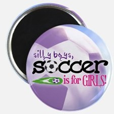 Silly Boys, Soccer Is For Girls - Magnet