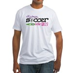 Silly Boys, Soccer Is For Girls - Fitted T-Shirt