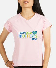 Happy First Mother's Day B Performance Dry T-Shirt