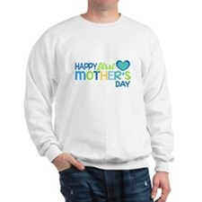 Happy First Mother's Day Boy Sweatshirt