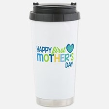 Happy First Mother's Da Stainless Steel Travel Mug
