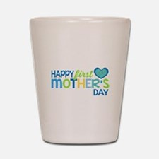 Happy First Mother's Day Boy Shot Glass