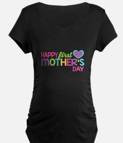 Happy First Mother's Day Girls Maternity T-Shirt