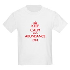 Keep Calm and Abundance ON T-Shirt