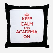 Keep Calm and Academia ON Throw Pillow