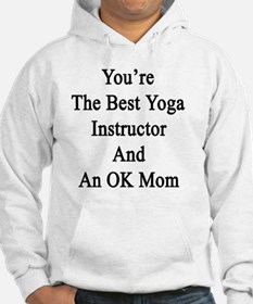 You're The Best Yoga Instructor  Hoodie