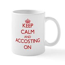 Keep Calm and Accosting ON Mugs