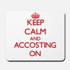 Keep Calm and Accosting ON Mousepad