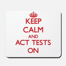 Keep Calm and Act Tests ON Mousepad