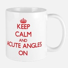 Keep Calm and Acute Angles ON Mug