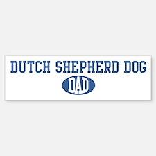 Dutch Shepherd Dog dad Bumper Bumper Bumper Sticker