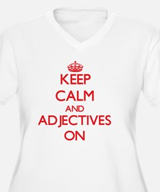 Keep Calm and Adjectives ON Plus Size T-Shirt