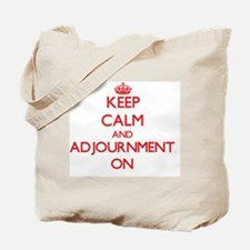 Keep Calm and Adjournment ON Tote Bag