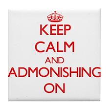 Keep Calm and Admonishing ON Tile Coaster
