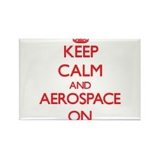 Keep Calm and Aerospace ON Magnets