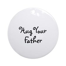 Hug Your Father Ornament (Round)