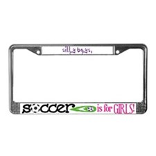 Soccer Is For Girls - License Plate Frame