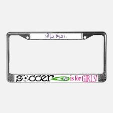 Soccer Is For Girls - License Plate Frame