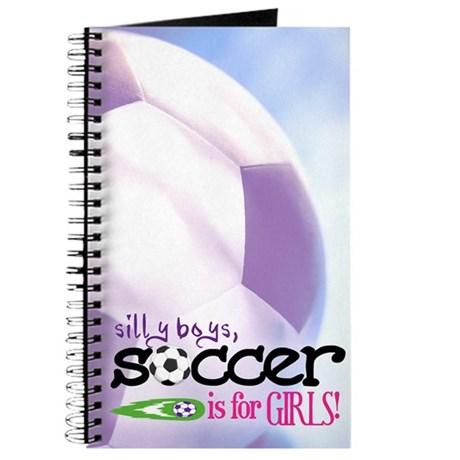 Silly Boys, Soccer Is For Girls - Journal