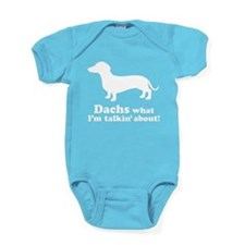 Dachs What I'm Talkin' About Baby Bodysuit