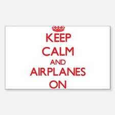 Keep Calm and Airplanes ON Decal