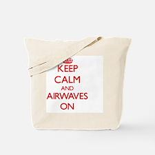 Keep Calm and Airwaves ON Tote Bag
