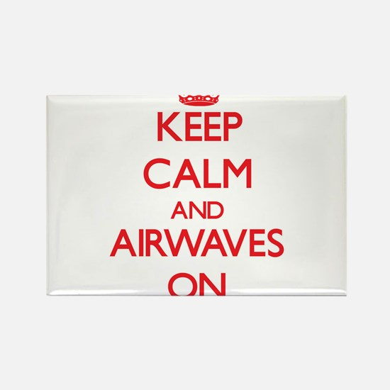 Keep Calm and Airwaves ON Magnets