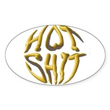 Hot Shit Oval Decal