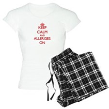 Keep Calm and Allergies ON Pajamas